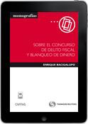 Sobre el Concurso de Delito Fiscal y Blanqueo de Dinero (e-book)