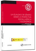 La igualdad de género desde la perspectiva social, jurídica y económica
