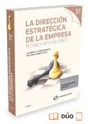 La Dirección Estratégica de la Empresa. Teoría y aplicaciones (Dúo)