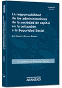 La responsabilidad de los administradores de la sociedad de capital en la cotización a la seguridad social