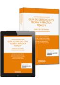 Guía del derecho Civil, teoría y práctica (Tomo V)
