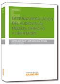 La nueva regulación del audiovisual: medios, derecho y libertades
