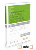 La regulación del Shadow Banking en el contexto de la reforma del mercado financiero (Dúo)