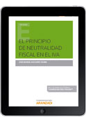 El principio de neutralidad fiscal en el IVA (e-book)