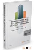 Propiedad Horizontal: más de 1000 cuestiones prácticas y formularios