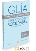 Guía práctica de novedades. Impuesto sobre Sociedades (Lex Nova) (DUO)