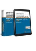 Fiscalidad Práctica 2018- Impuesto sobre Transmisiones Patrimoniales y Actos Jurídicos Documentados
