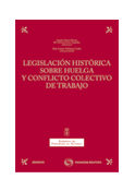 Legislación histórica sobre huelga y conflicto colectivo de trabajo