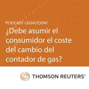 Podcast reseña de jurisprudencia: ¿debe asumir el consumidor el coste del cambio del contador de gas?