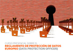 Curso presencial sobre Reglamento de Protección de Datos Europeo (Data Protection Officer)