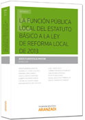 La función pública local del estatuto básico a la Ley de Reforma Local de 2013
