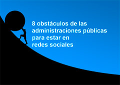 8 obstáculos de las administraciones públicas Para estar en redes sociales
