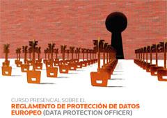Curso presencial sobre Reglamento de Protección de Datos Europeo (Data Protection Officer)